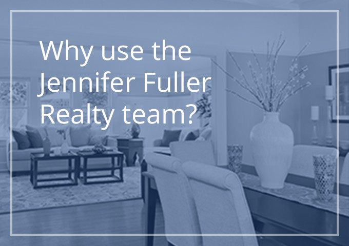 Why use the Jennifer Fuller Realty team?